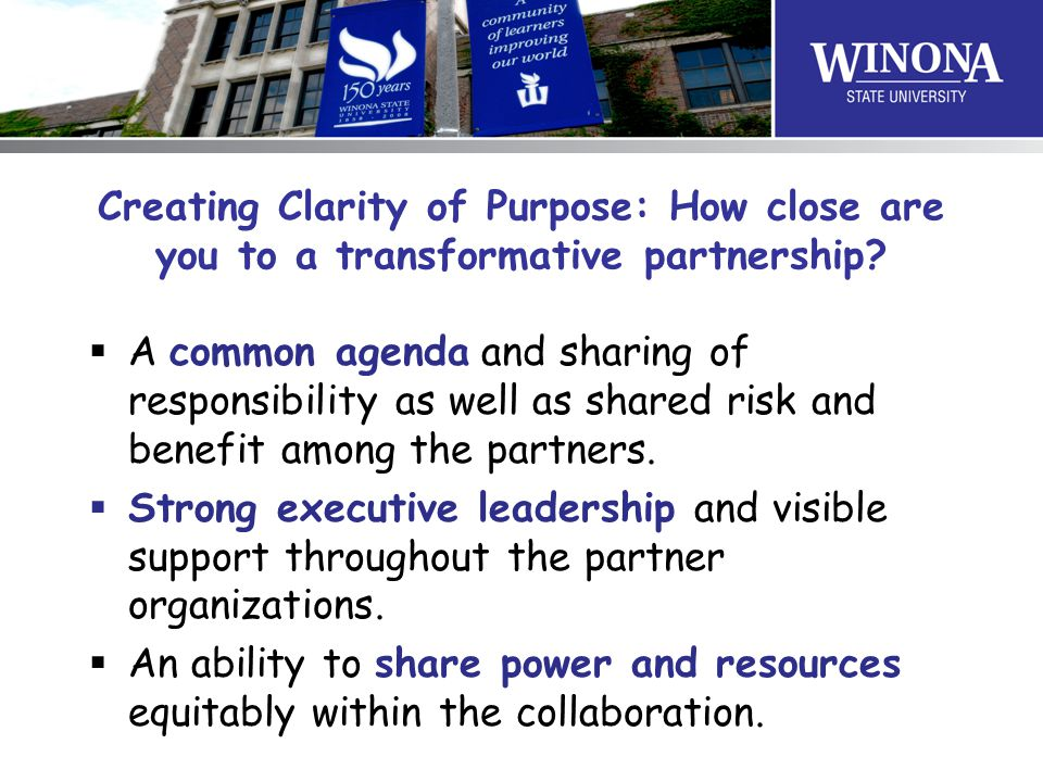 Creating Clarity of Purpose: How close are you to a transformative partnership?  A common agenda and sharing of responsibility as well as shared risk