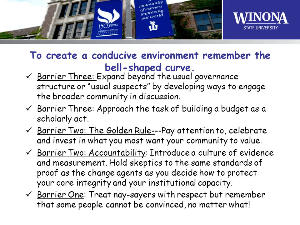 """To create a conducive environment remember the bell-shaped curve. Barrier Three: Expand beyond the usual governance structure or """"usual suspects"""" by d"""