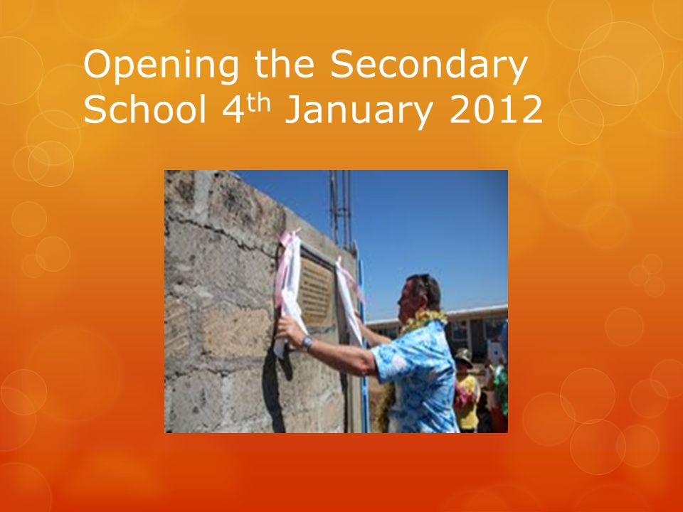 Opening the Secondary School 4 th January 2012