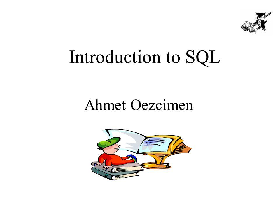 Introduction to SQL Ahmet Oezcimen