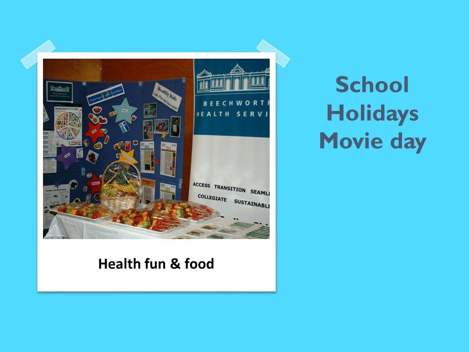 School Holidays Movie day Health fun & food