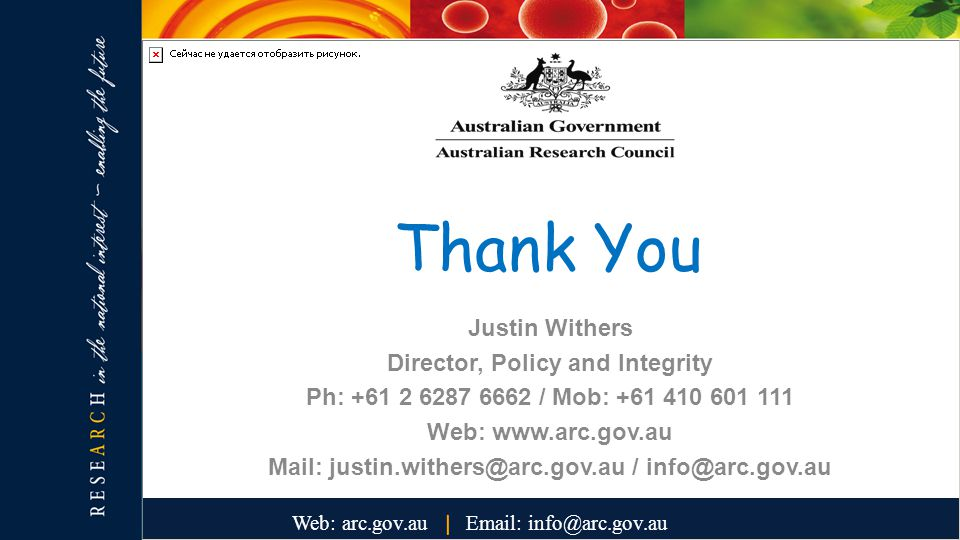 Justin Withers Director, Policy and Integrity Ph: +61 2 6287 6662 / Mob: +61 410 601 111 Web: www.arc.gov.au Mail: justin.withers@arc.gov.au / info@arc.gov.au Thank You