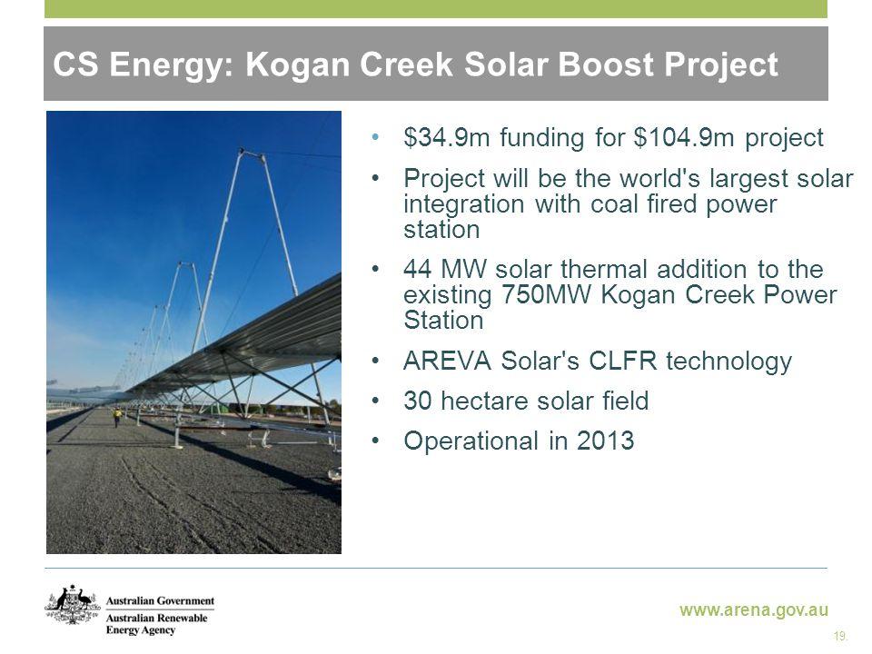 www.arena.gov.au CS Energy: Kogan Creek Solar Boost Project 19.