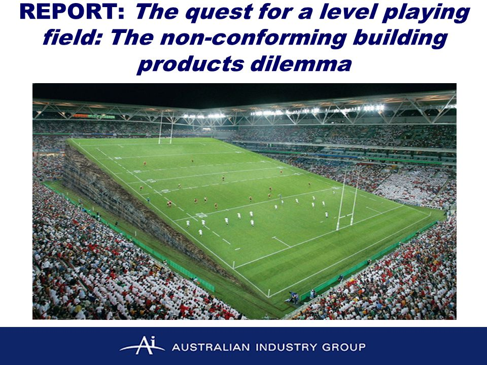 REPORT: The quest for a level playing field: The non-conforming building products dilemma