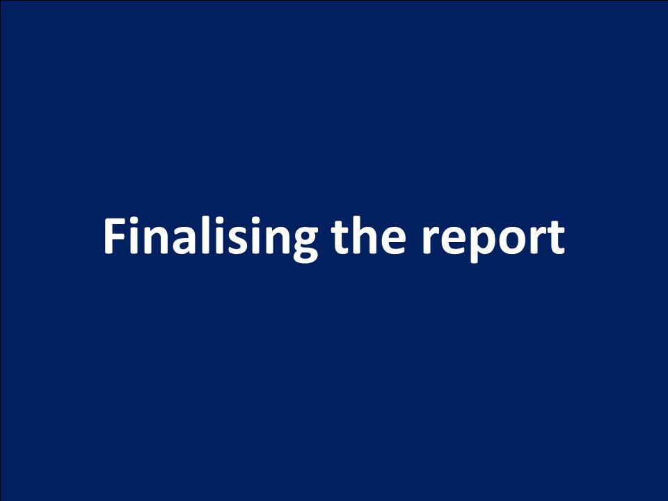 Finalising the report