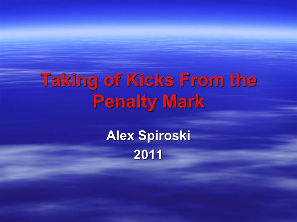 Taking of Kicks From the Penalty Mark Alex Spiroski 2011