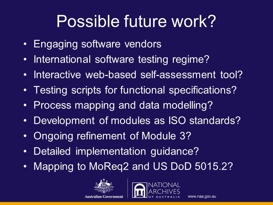 Possible future work. Engaging software vendors International software testing regime.
