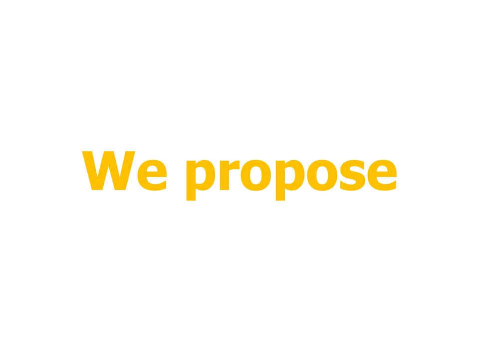 We propose