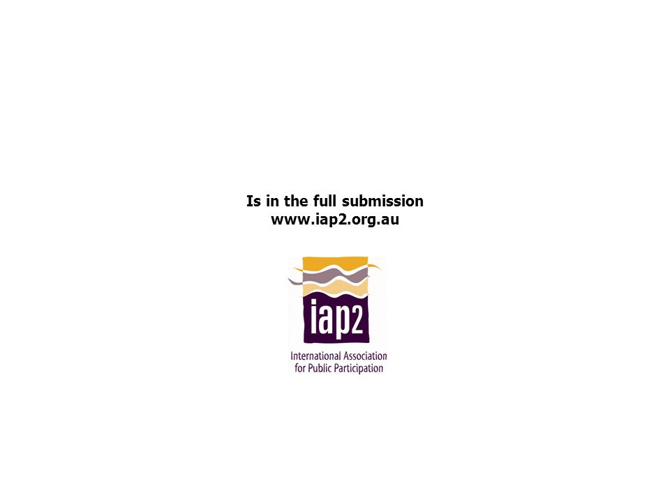 Is in the full submission www.iap2.org.au