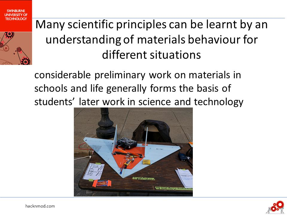 Many scientific principles can be learnt by an understanding of materials behaviour for different situations considerable preliminary work on material