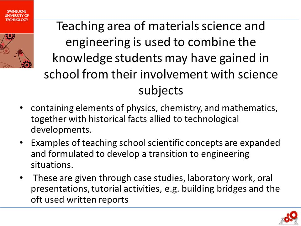 Teaching area of materials science and engineering is used to combine the knowledge students may have gained in school from their involvement with sci