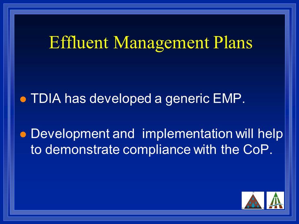 Effluent Management Plans TDIA has developed a generic EMP.
