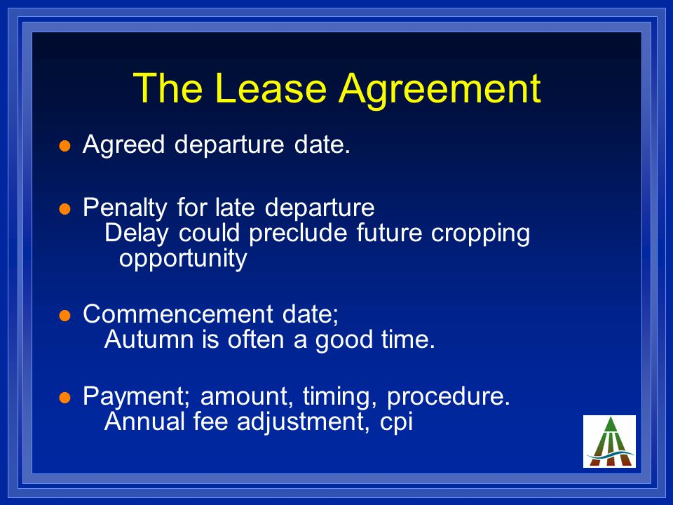 The Lease Agreement Agreed departure date.