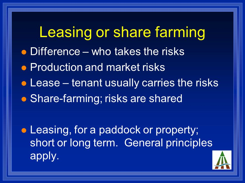 Objectives Landowner and tenant – may not be in sync Landowner - Income - Resources maintained or improved Tenant – Profit - Growing his business - Increasing scale