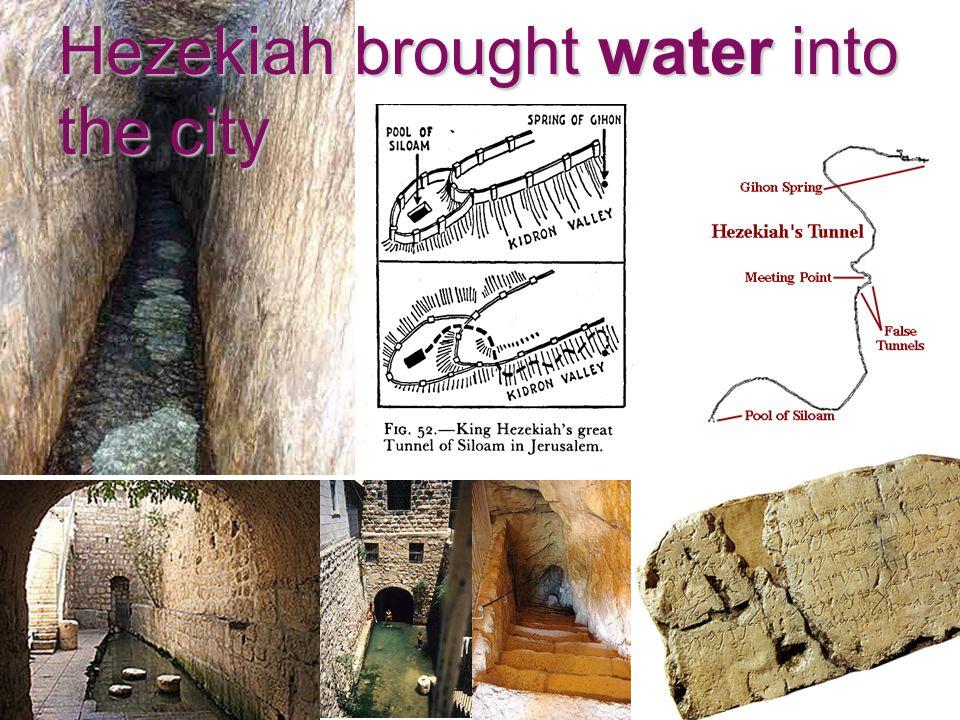Hezekiah brought water into the city