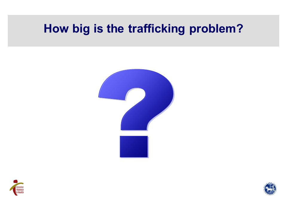 How big is the trafficking problem