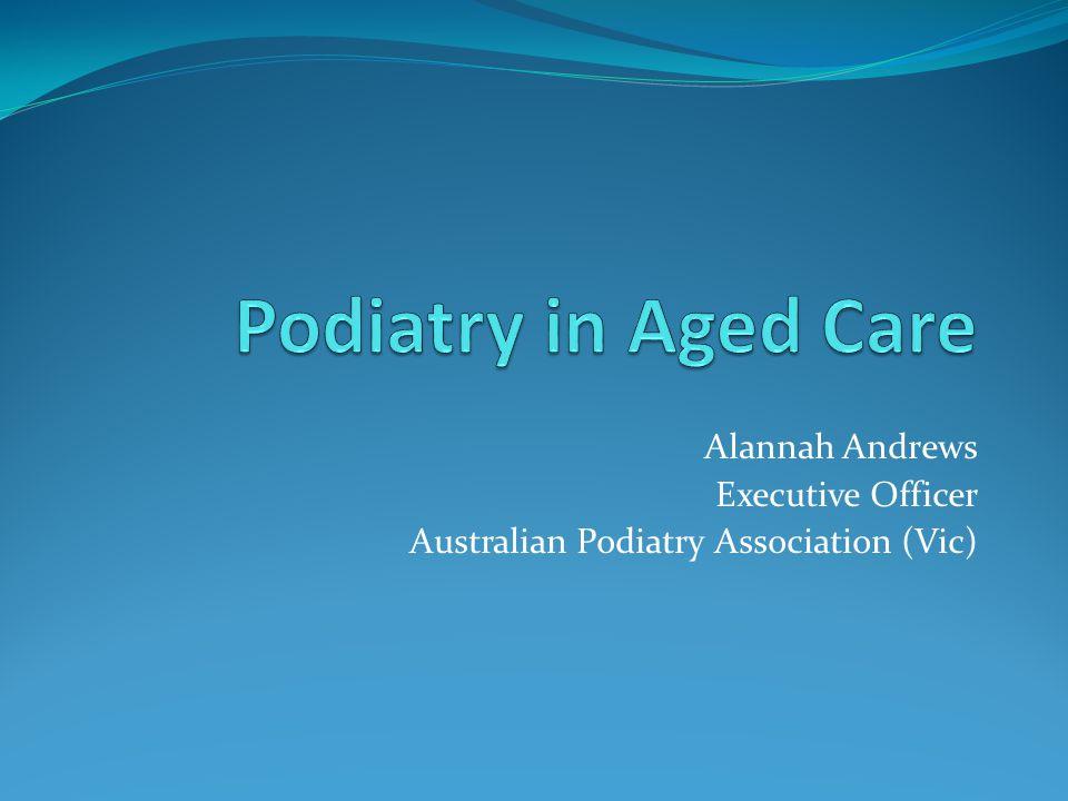 Alannah Andrews Executive Officer Australian Podiatry Association (Vic)