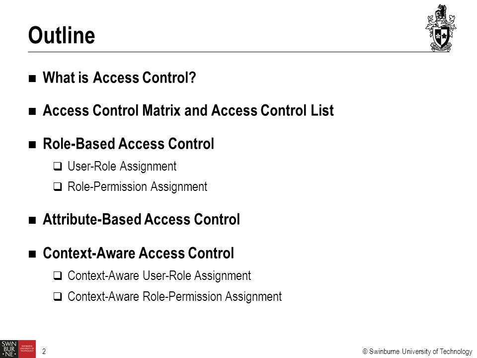 © Swinburne University of Technology 2 What is Access Control.