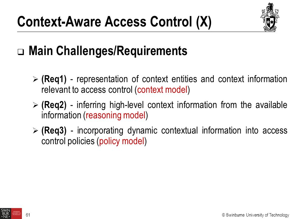 © Swinburne University of Technology 61  Main Challenges/Requirements  (Req1) - representation of context entities and context information relevant