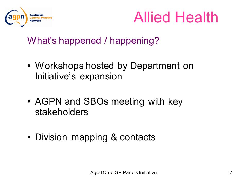 Aged Care GP Panels Initiative8 Allied Health Innovative & replicable programs Specialist Nurse Programs Group Exercise Programs Consultant Dietitians Bereavement Counsellors training for RACF staff Palliative Care training GPs and RACF staff