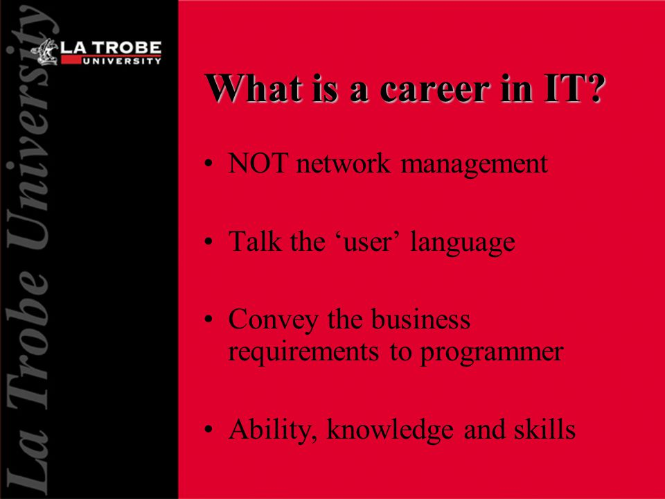 What is a career in IT.