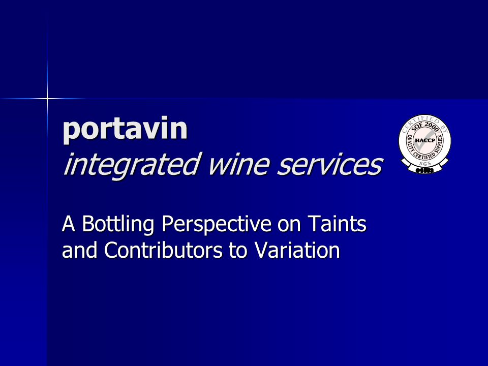 portavin integrated wine services Rate of Bottling Two Main Effects: 1.