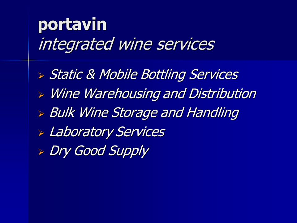 portavin integrated wine services  Static & Mobile Bottling Services  Wine Warehousing and Distribution  Bulk Wine Storage and Handling  Laboratory Services  Dry Good Supply
