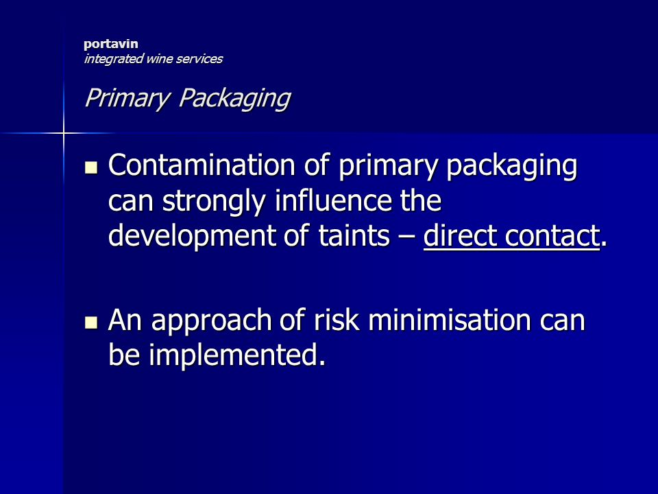 portavin integrated wine services Primary Packaging Glass –Contamination – microbiological, particulate, moisture.