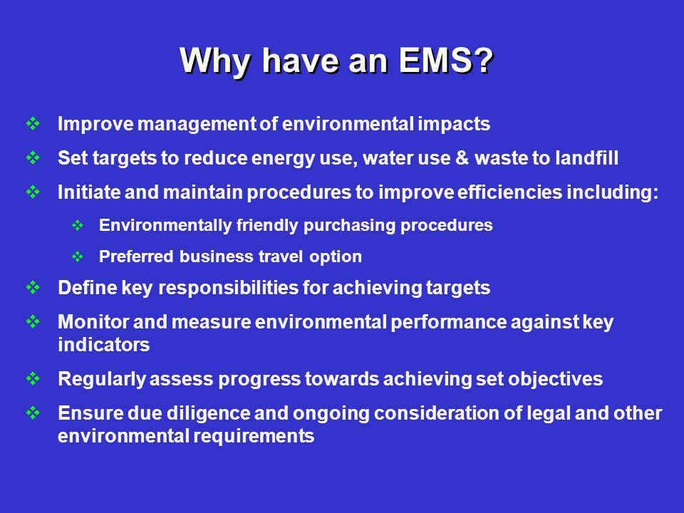 Why have an EMS.