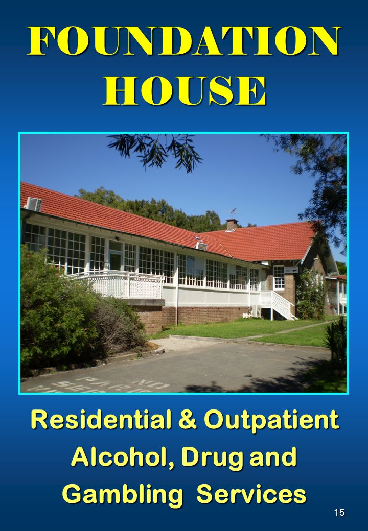 15 FOUNDATION HOUSE Residential & Outpatient Alcohol, Drug and Gambling Services