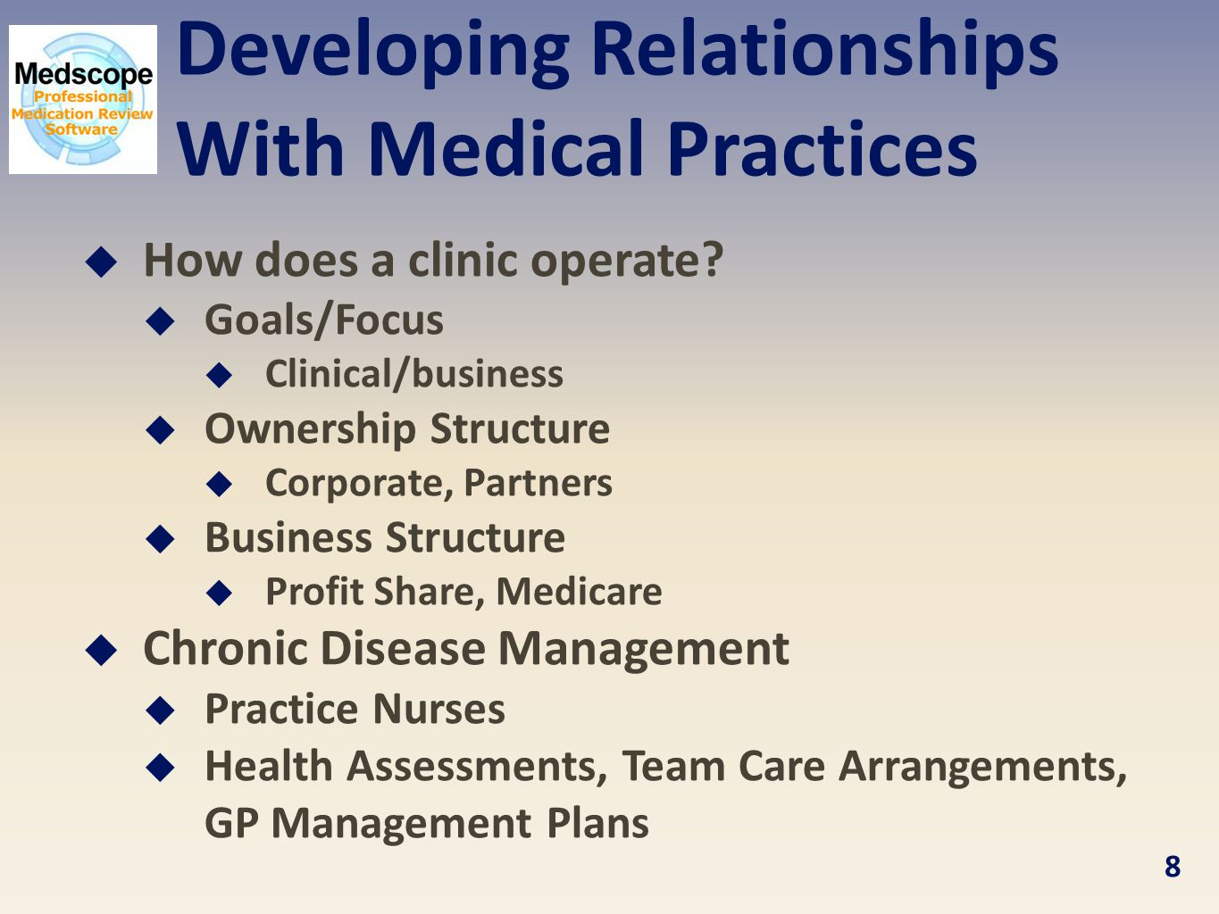 Developing Relationships With Medical Practices  How does a clinic operate.