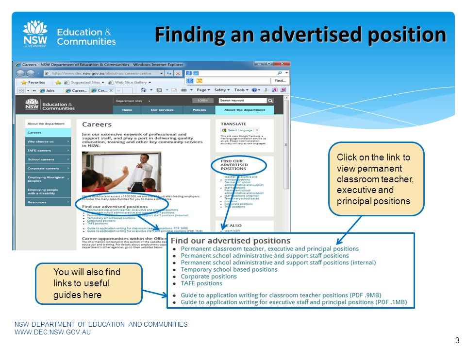 You will also find links to useful guides here Finding an advertised position Click on the link to view permanent classroom teacher, executive and principal positions 3 NSW DEPARTMENT OF EDUCATION AND COMMUNITIES WWW.DEC.NSW.GOV.AU