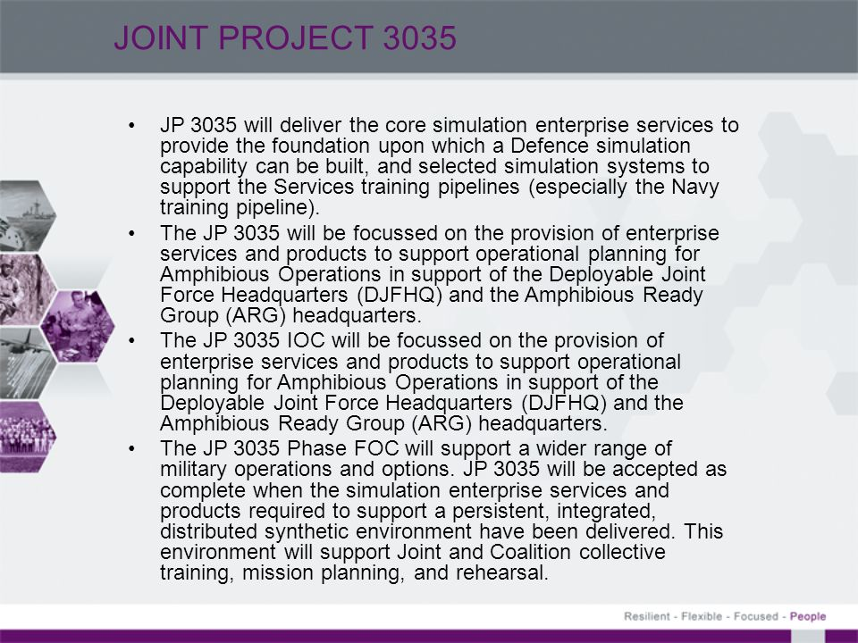 Commander's Intent - ADSTC –Purpose: Streamline and coordinate the Defence synthetic environment governance, development and delivery in order to provide greater effectiveness in supporting joint, collective and individual training.