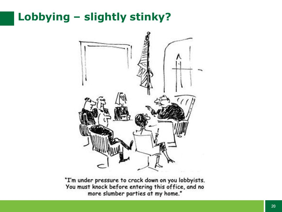 20 Lobbying – slightly stinky