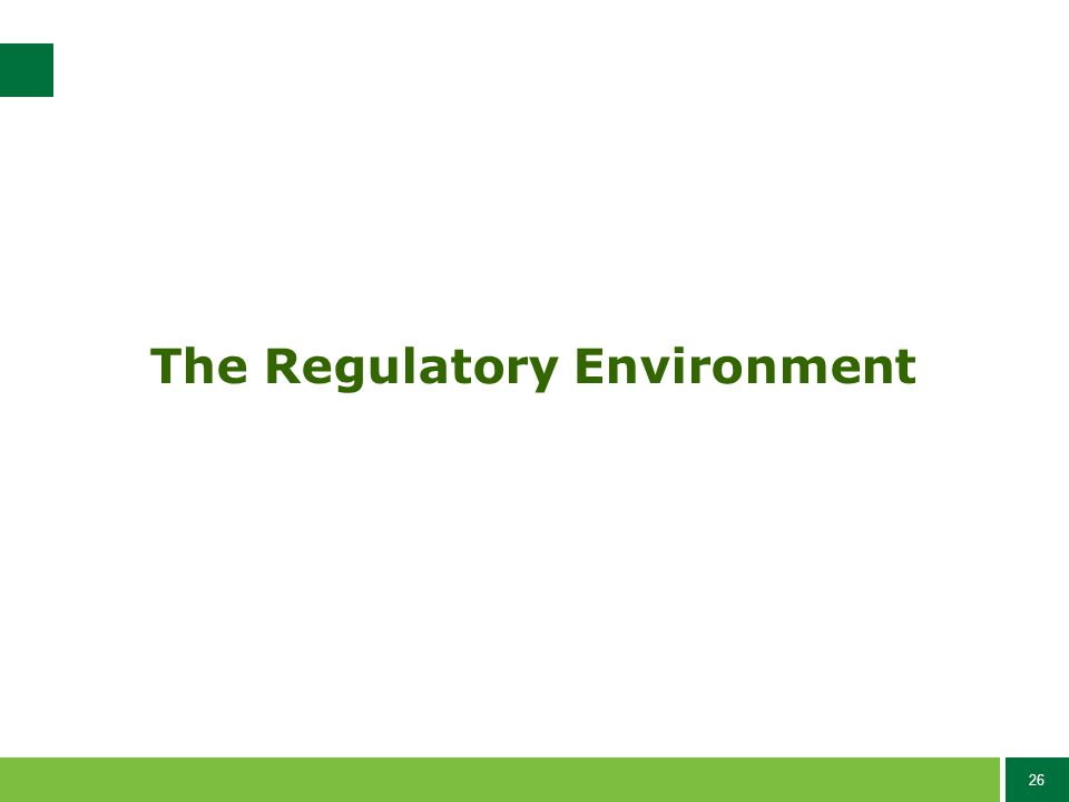 26 The Regulatory Environment