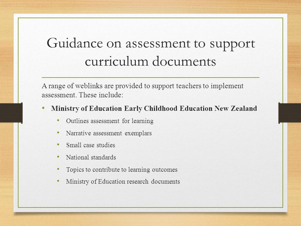 Guidance on assessment to support curriculum documents A range of weblinks are provided to support teachers to implement assessment.