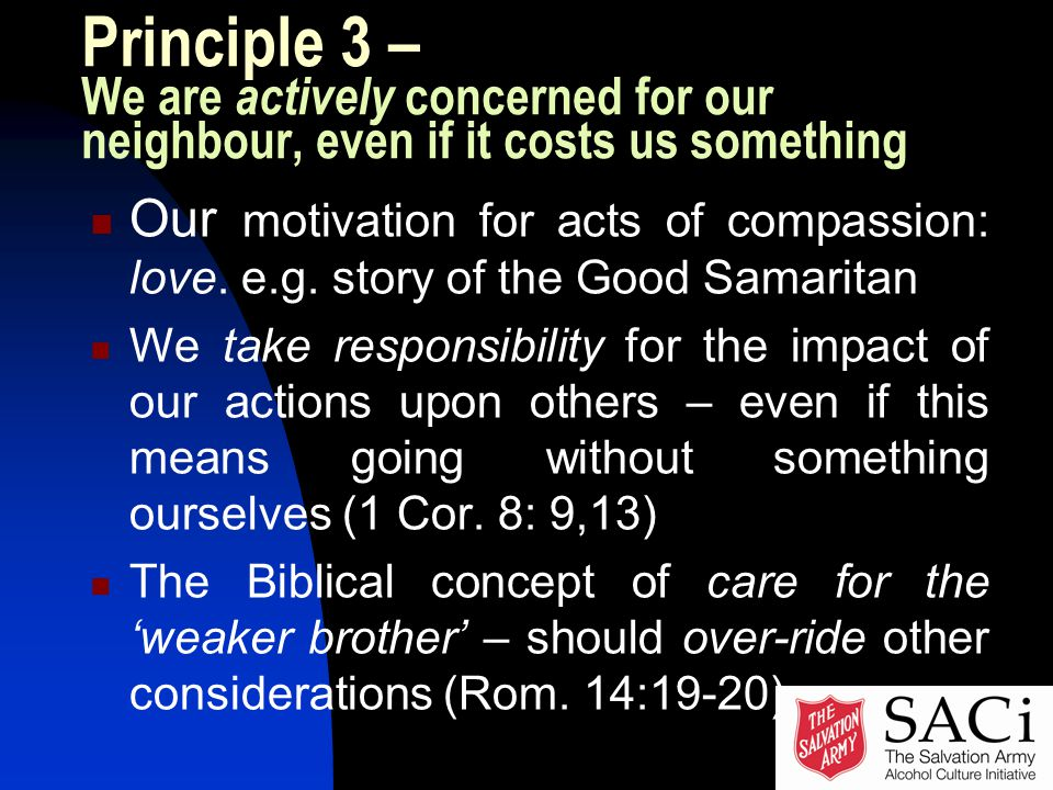 Principle 3 – We are actively concerned for our neighbour, even if it costs us something Our motivation for acts of compassion: love.