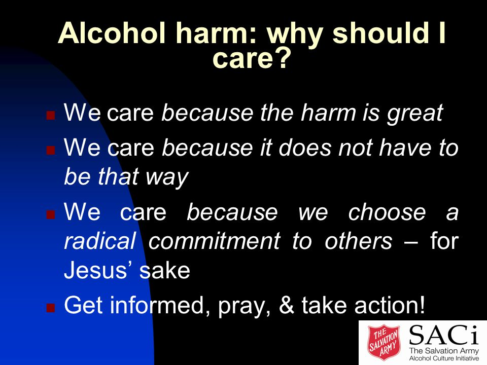 Alcohol harm: why should I care.