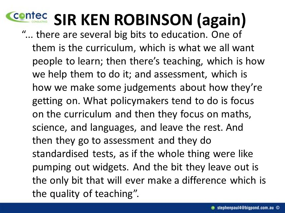 SIR KEN ROBINSON (again) ... there are several big bits to education.