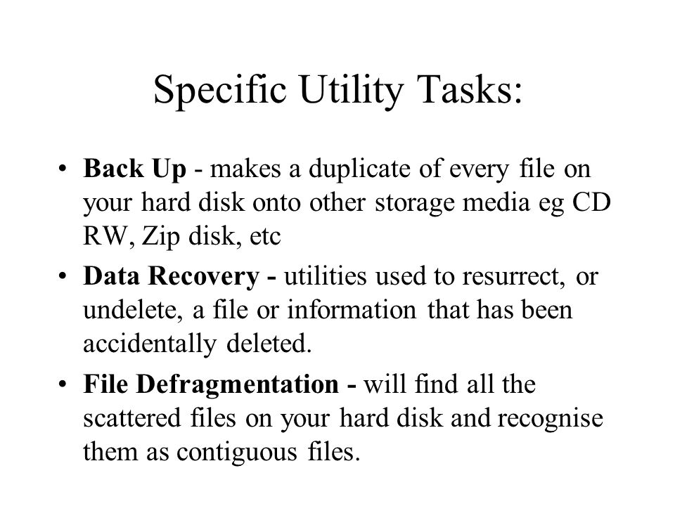 2. Utility programs –Special programs used to support, enhance or expand existing programs in a computer system. –Provide services not provided by oth