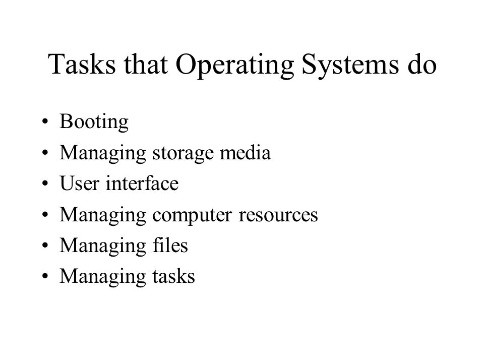 Most operating systems are not compatible with one another