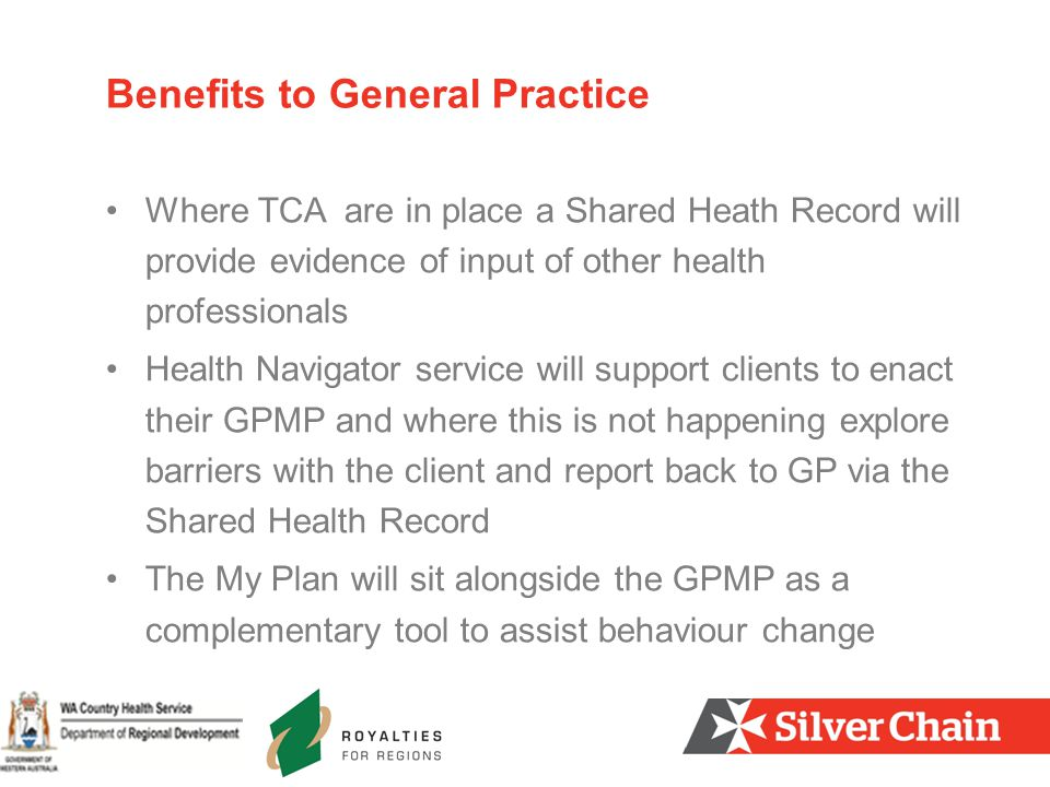 Where TCA are in place a Shared Heath Record will provide evidence of input of other health professionals Health Navigator service will support client