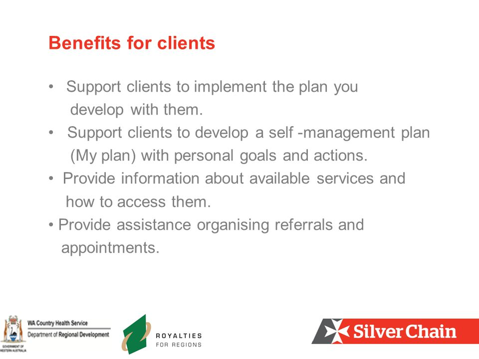 Support clients to implement the plan you develop with them.