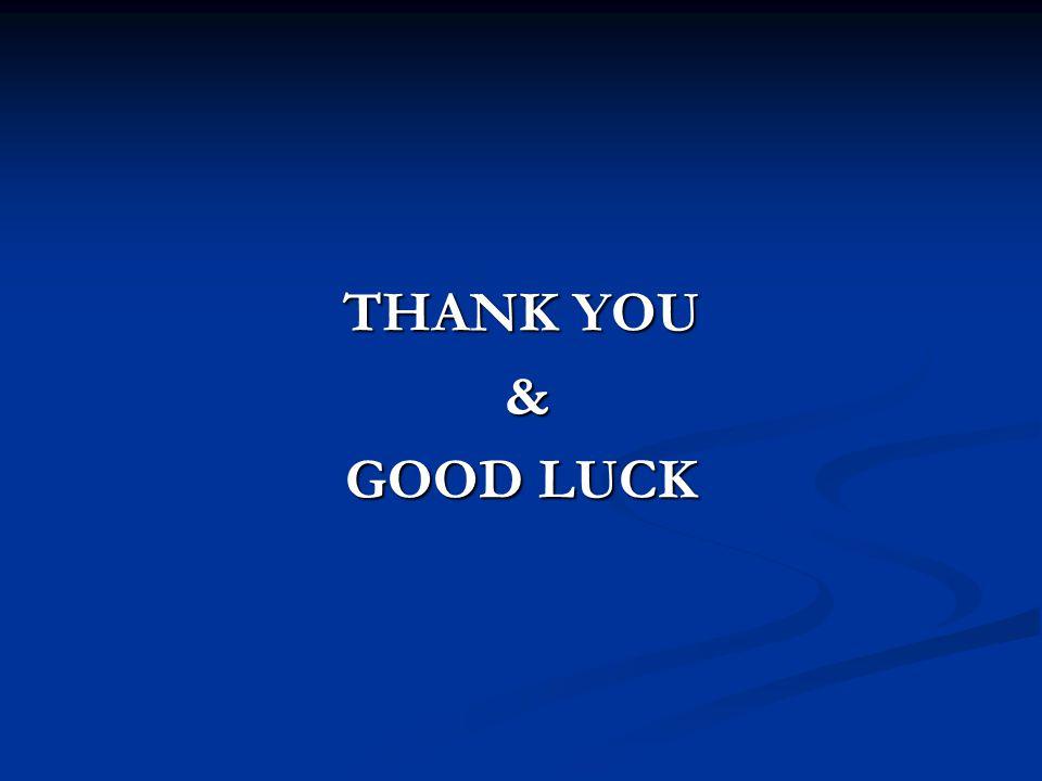 THANK YOU & GOOD LUCK