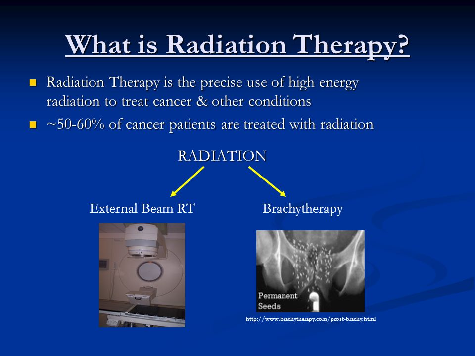 What is Radiation Therapy? Radiation Therapy is the precise use of high energy radiation to treat cancer & other conditions Radiation Therapy is the p