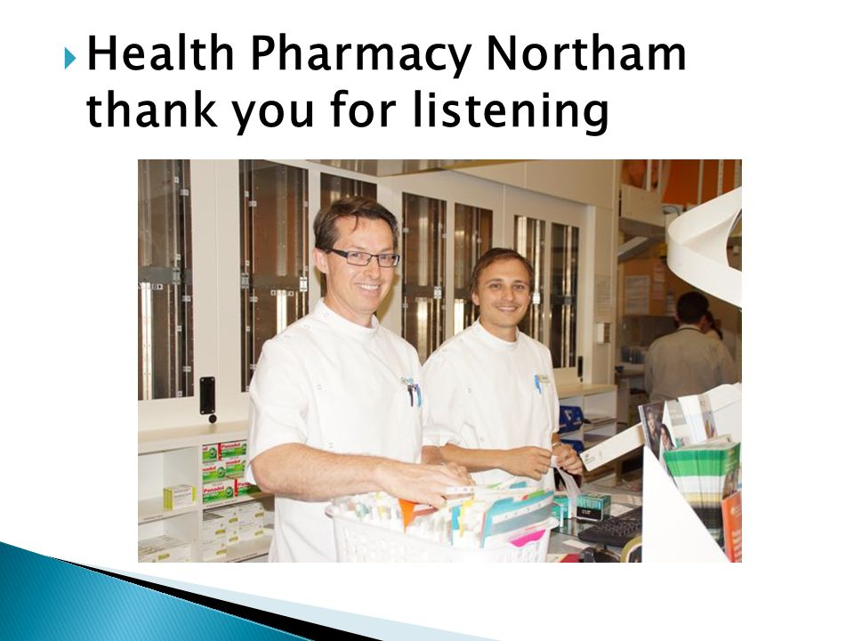  Health Pharmacy Northam thank you for listening