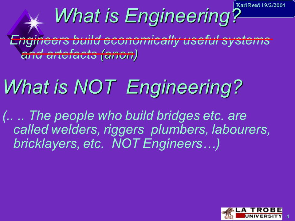 4 Karl Reed 19/2/2004 What is Engineering.
