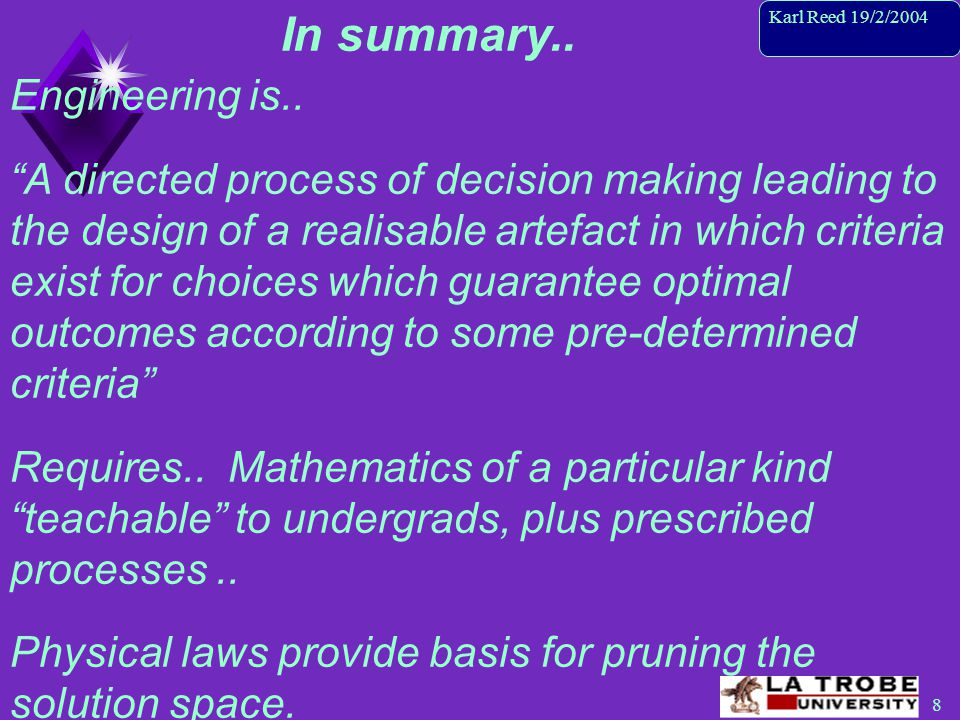 8 Karl Reed 19/2/2004 In summary.. Engineering is..