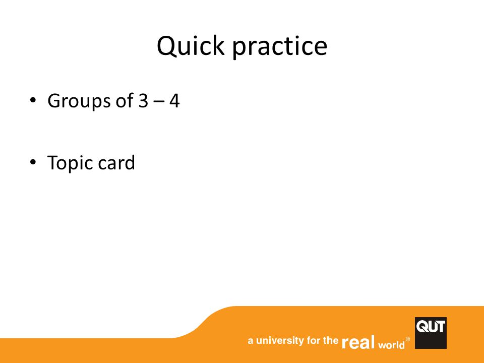 Quick practice Groups of 3 – 4 Topic card