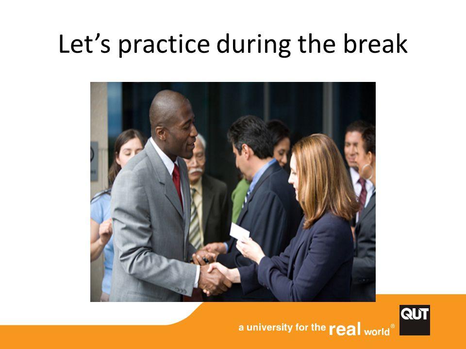 Let's practice during the break